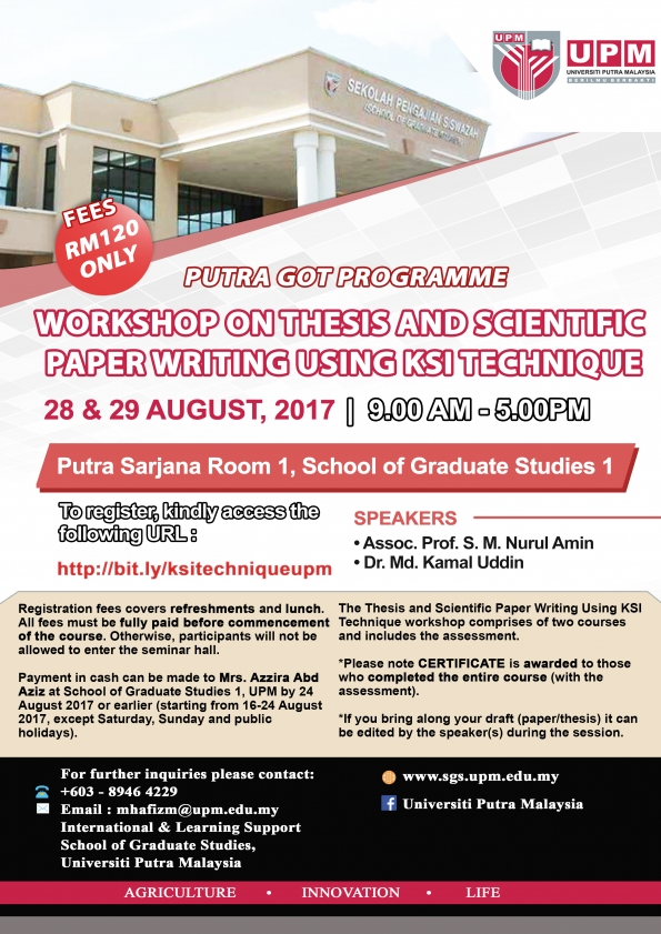 http://www.sgs.upm.edu.my/activities/workshop_on_thesis_and_scientific_paper_writing_using_ksi_technique-10250